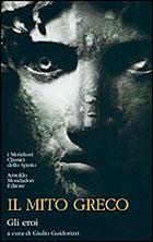 Giulio Guidorizzi, «Il mito greco», collana «I Meridiani» Mondadori (pp. 688, e 30. I due volumi insieme: pp. LV-1758, e 60)