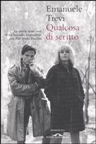 Emanuele Trevi - «Qualcosa di scritto» - Ponte alle Grazie, pp. 242, € 16,80