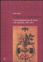 Fabio Fabbri - «L'Italia cooperativa»- Ediesse, pp. 547, € 25