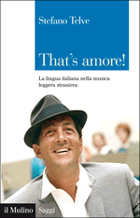 Stefano Telve - That&#8217;s amore! - Il Mulino, pp. 257, &#8364; 18