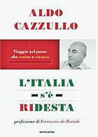 Aldo Cazzullo «L'Italia s'è ridesta» (Mondadori, pp. 204, e 15,90)