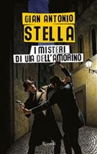 Gian Antonio Stella, «I misteri di via dell'Amorino» (Rizzoli, pp. 286, € 17)