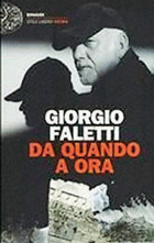 Giorgio Faletti «Da quando a ora»: un libro autobiografico e due cd con i suoi classici e 12 brani inediti (Einaudi Stile libero, pp. 232, e 25)