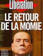 Liberation ha titolato: «Il ritorno della mummia»
