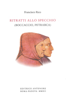 Francisco Rico, «Ritratti allo specchio (Boccaccio, Petrarca)», Antenore, pp. 160, € 12