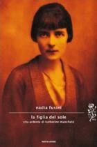 Nadia Fusini, «La figlia del sole», Mondadori, pp. 154, € 18