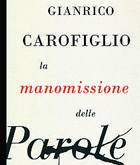 La manomissione delle parole (Rizzoli)  un libro di Gianrico Carofiglio. Parte del testo  dedicata al linguaggio giuridico e ai suoi difetti. Alle espressioni incomprensibili usate negli atti giudiziari e a come renderle pi semplici