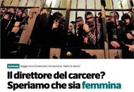 Il direttore del carcere? Speriamo che sia femmina