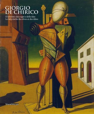 Il catalogo della mostra «Giorgio de Chirico. Il labirinto dei sogni e delle idee», al Centro Saint-Bénin di Aosta, dal 29 aprile al 30 settembre 2012