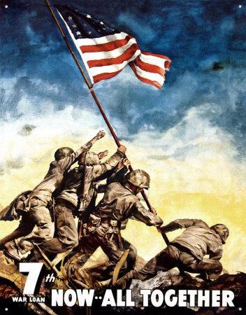 La famosa foto di Iwo Jima usata come manifesto per la sottoscrizione: «Settimo prestito di guerra ORA: TUTTI INSIEME» (Usa, Seconda guerra mondiale)