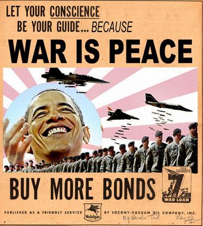 Un manifesto satirico diffuso dopo che alcuni politici americani avevano avanzato l'idea di lanciare prestiti per finanziare le guerre in Iraq e Afghanistan: sopra la foto di Obama si legge «Lasciate che la vostra coscienza sia la vostra guida... perchè la guerra è pace. Comprate più obbligazioni»
