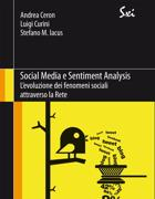 La copertina di �Social Media e Sentiment Analysis� (Springer edizioni, 127 pp, 29.99 euro)