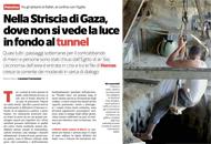 Nella Striscia di Gaza, dove non si vede la luce in fondo al tunnel
