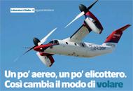 Un po' aereo, un po' elicottero. Cos� cambia il modo di volare