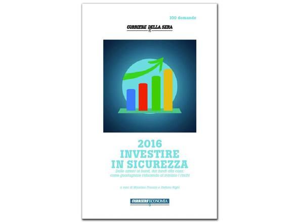 La copertina della guida del Corriere Economia �2016 Investire in sicurezza�