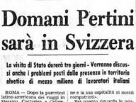 Quando Pertini andò in Svizzera a perorare la causa dei nostri immigrati