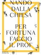 «Per fortuna faccio il prof» (Bompiani pp. 236, euro 17)