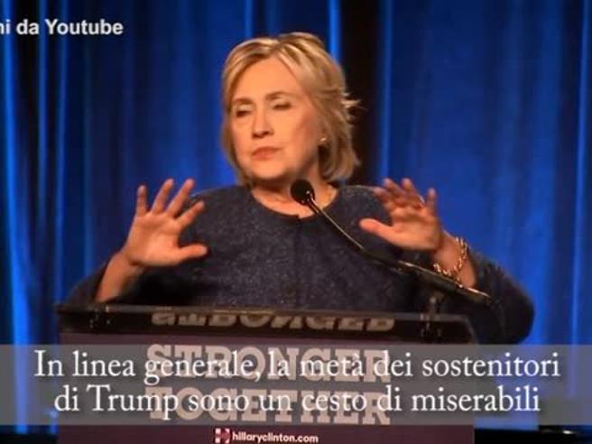 Ecco il video  che (forse) ha fatto perdere   Hillary«Elettori di Trump?Branco di deplorevoli»
