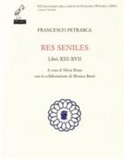 La copertina di «Res Seniles» (Casa Editrice Le Lettere, pagine 485, euro 38)