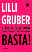 Lilli Gruber, «Basta!» (Solferino, pagine 205, euro 13,90)