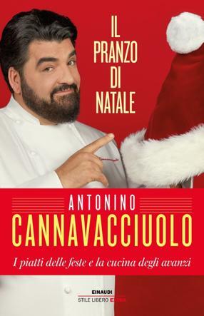 Antipasti Di Natale Cannavacciuolo.Il Pranzo Di Natale Antonino Cannavacciuolo Libri Di Cucina 19 Titoli Da Mettere Sotto L Albero Cook