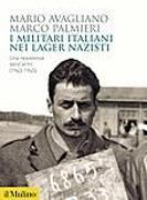 La copertina de «I militari italiani nei lager nazisti. Una resistenza senz'armi 1943-1945» (il Mulino, pp. 457, euro 26)
