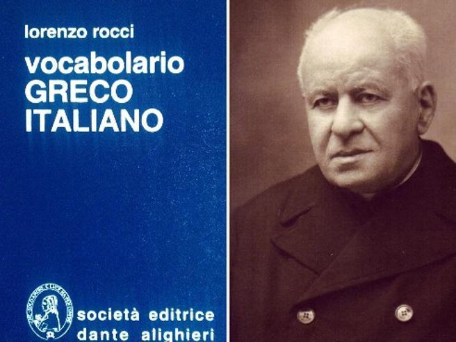 Chi era Lorenzo Rocci, l'autore del (mitico) vocabolario Greco-Italiano