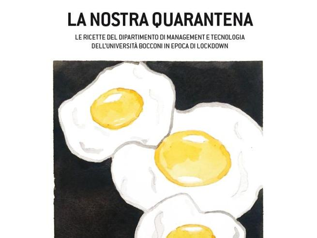 «La nostra quarantena», il libro di ricette di 40 professori della Bocconi