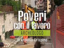 Minacciati, malpagati e precari: ecco cosa vuol dire fare l'archeologo per 60 euro al giorno