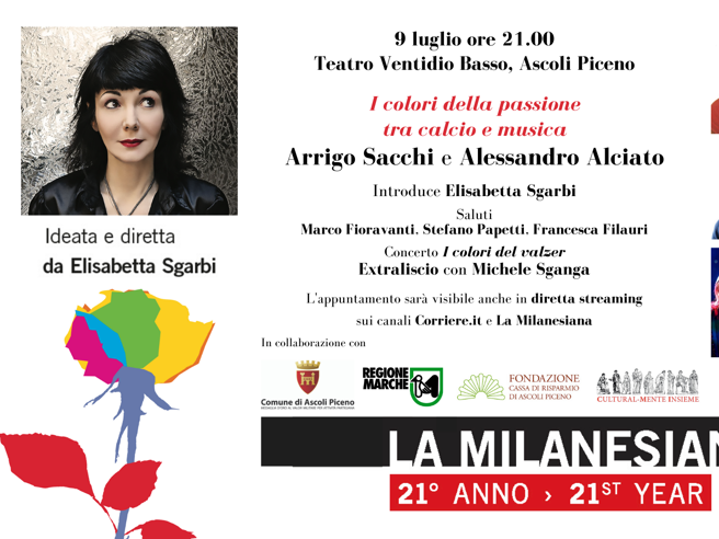 La Milanesiana «I colori della passione tra calcio e musica»: introduce Elisabetta Sgarbi, con Arrigo Sacchi e Alessandro Alciato