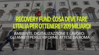 Recovery Fund: il piano di riforme che serve all'Italia per non perdere i 209 miliardi