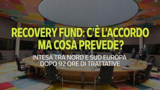 Trovato l'accordo sul Recovery Fund: all'Italia 209 miliardi tra prestiti e sussidi