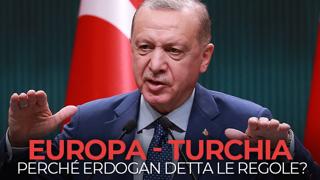 Perché la Turchia di Erdogan detta le regole all'Europa?