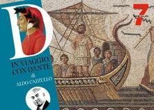 Dante con Ulisse: «Fatti non foste a viver come bruti, ma per seguir virtute e canoscenza» -
