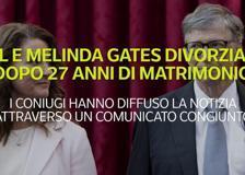 Bill e Melinda Gates divorziano dopo 27 anni di matrimonio