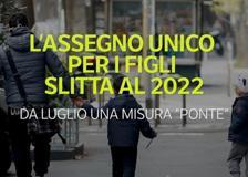 L'assegno unico per i figli slitta al 2022: da luglio una misura «ponte»