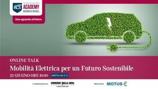 Mobilità Elettrica per un futuro sostenibile: il nuovo Talk di RCS Academy e Motus-E