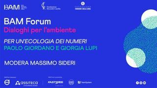 «Bam Forum. Dialoghi per l'ambiente», per un'ecologia dei numeri La diretta