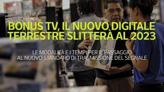Bonus tv, il nuovo digitale terrestre slitterà al 2023