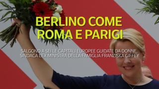 Berlino come Roma e Parigi: salgono a sei le capitali europee guidate da donne