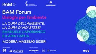 BAM Forum – Dialoghi per l'ambiente. La cura dell'ambiente, la cura di noi stessi