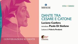 Conversazioni su Dante - Dante tra Cesare e Catone