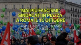 «Mai più fascismi», sindacati in piazza a Roma il 16 ottobre
